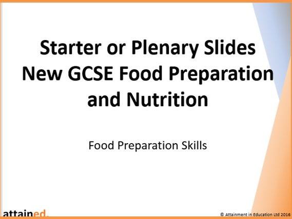 Starter or Plenary Slides for NEW GCSE Food Preparation and Nutrition - Food Preparation Skills