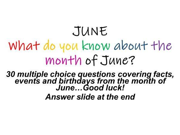 June Quiz: 30 Multiple Choice Questions about June!