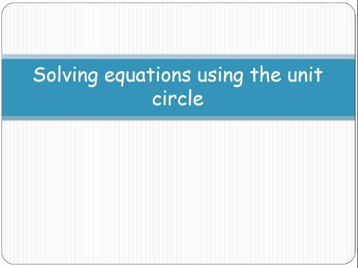 Solving trigonometric equations using the unit circle
