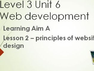 BTEC L3 Ext Cert in IT - Unit 6 Principles of Website design Lesson 2