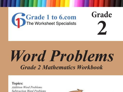 Word Problems: Grade 2 Maths Workbook from www.Grade1to6.com Books