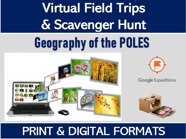 GEOGRAPHY OF THE POLES (Google Expeditions): Virtual Field Trip & Scavenger Hunt