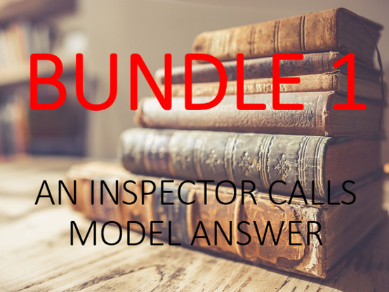 An Inspector Calls - Model Answers: Bundle 1