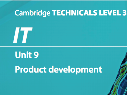 Cambridge Technicals IT Level 3 Unit 9: Product Development 2016