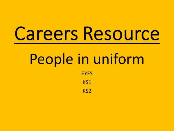 Careers resource for EYFS, KS1, KS2- do you know uniforms?