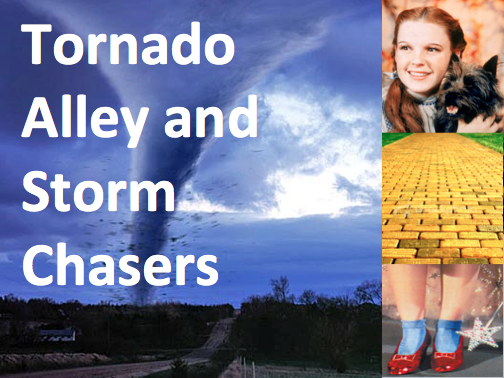 Tornado Alley and Storm Chasers! Exploring Natural hazards and Tornadoes