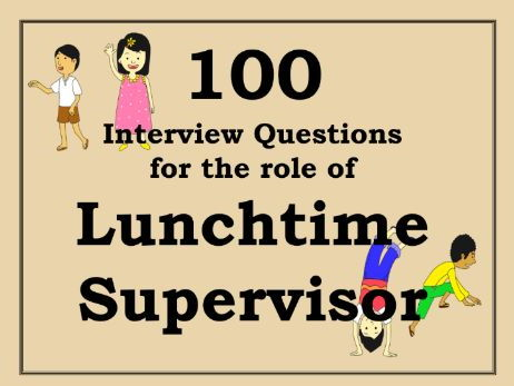 Mid-day / Lunchtime Supervisor Interview Questions – 50 Questions Midday