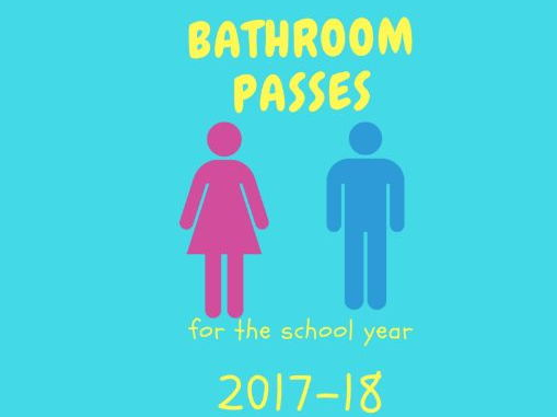BATHROOM PASSES (for the school year 2017-18)