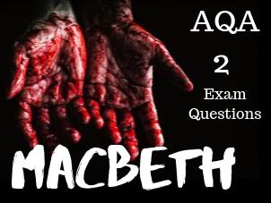 Macbeth Revision: 2 Sample AQA Exam Questions