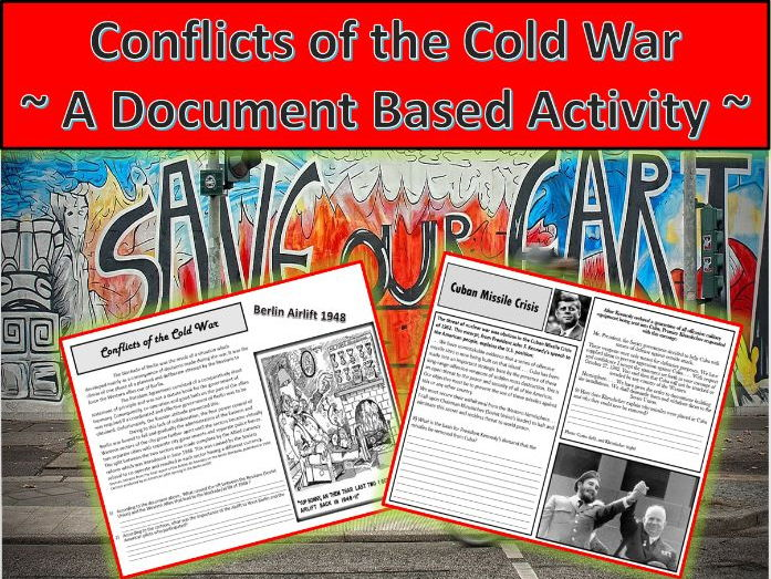 U.S. History: Cold War Conflicts ~ A Document Based Activity ~