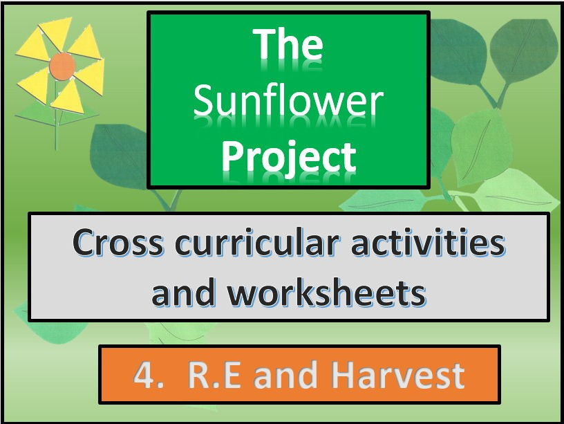 The sunflower project. Child centred worksheets . Section 4   Harvest and nutrition