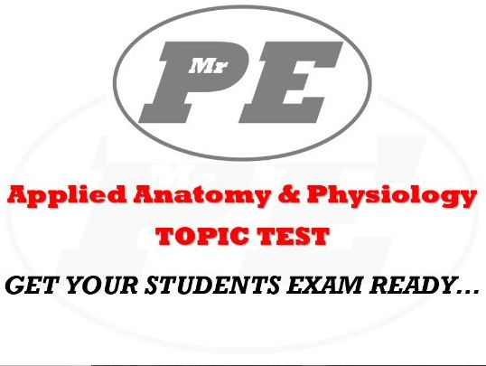 TOPIC TEST Applied Anatomy & Physiology