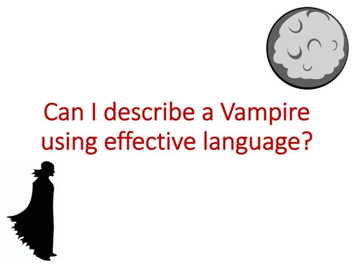 Describing a vampire using effective language