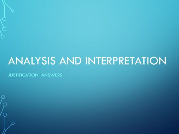 Analysis and Interpretations Justifications