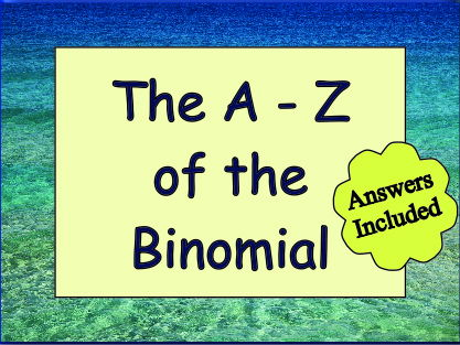 The A - Z of The Binomial
