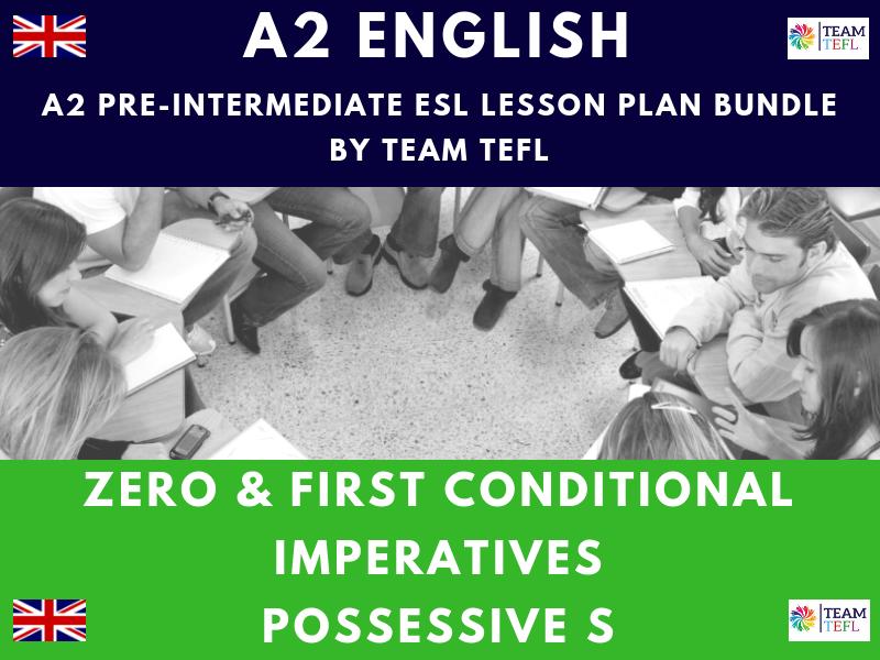 Zero & First Conditional / Imperatives / Possessive S  A2 Pre-Intermediate ESL Lesson Plan Bundle