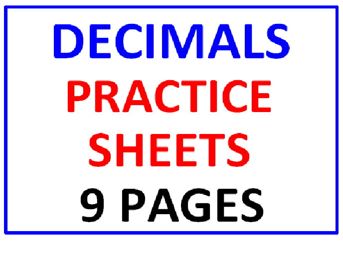 Decimals Practice Sheets (9 Pages)