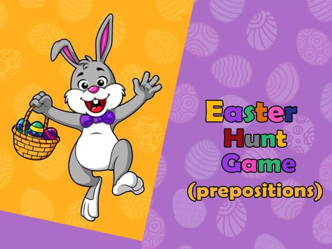 Easter Hunt Game (prepositions) .Distance Learning