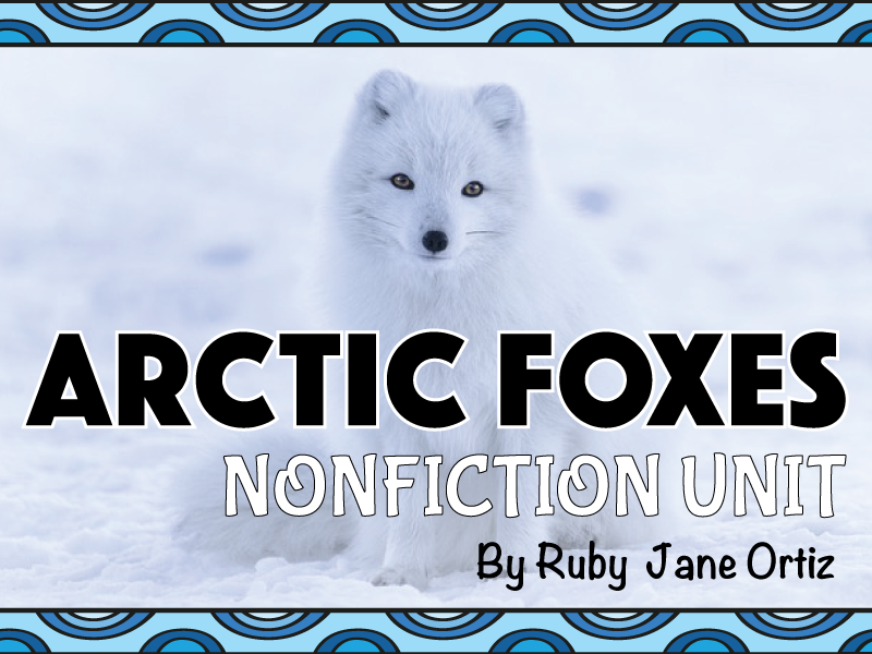 All About Arctic Foxes Nonfiction Unit