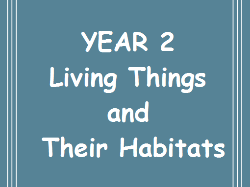 Year 2 Living Things and Their Habitats MTPs