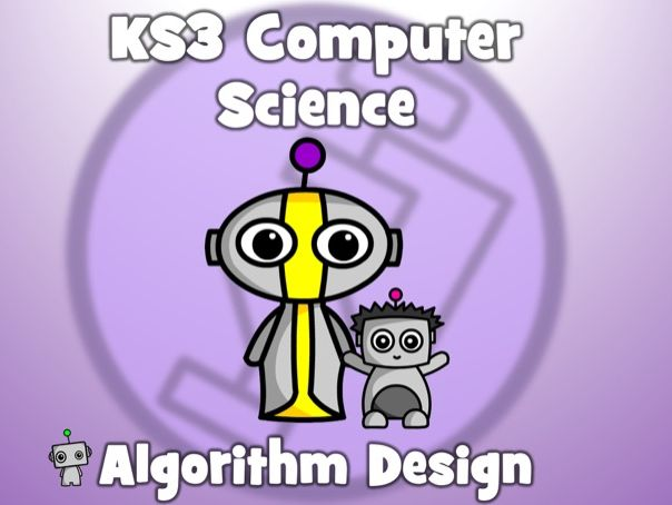 KS3 Computer Science:  Algorithm Design