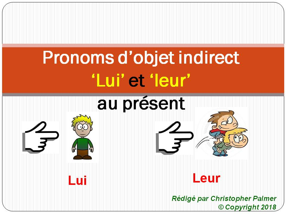 French: Indirect object pronouns - lui and leur (present tense only)
