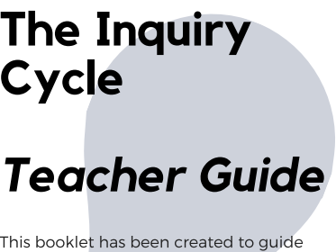 Inquiry Cycle Model Teacher Guide