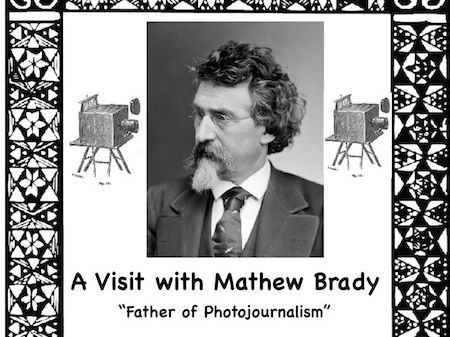 "Mathew Brady: A Reader's Theater Script on the ""Father of Photojournalism"""