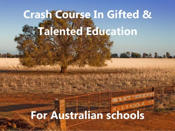 Crash Course in Gifted and Talented Education for Australian Schools