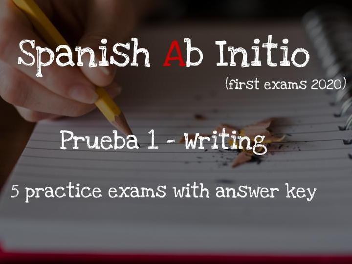 Spanish Ab Initio (first exams 2020) - Paper 1 - Writing - 5 practice exams