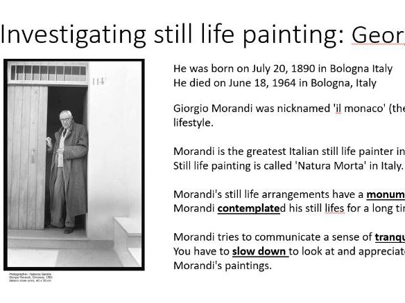 Georgio Morandi lesson, emphasizing the stillness and monumental nature of his work