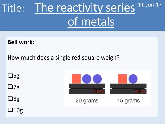 Year 7 Metals lesson 2 - Reactivity series of metals