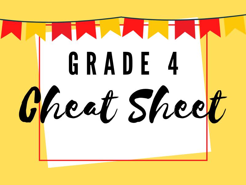 Grade 4 - Cheat Sheet