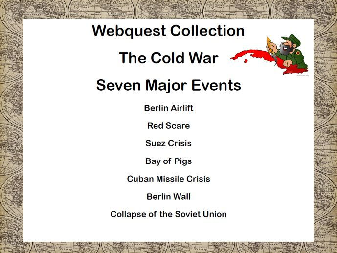 The Cold War-Bundle of 7 Webquests- Grades 5-10-Seven Major Events