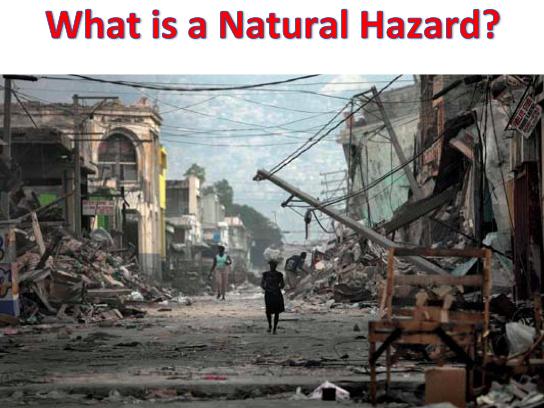 KS3 Natural Hazards - What is a Natural Hazard?