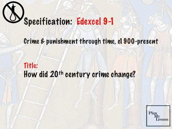 Edexcel History 9-1 Crime Punishment: Lesson 25 How did 20th century crime change?