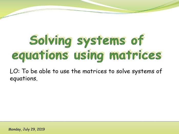 IB Applications and interpretations - Solving systems of equations using matrices