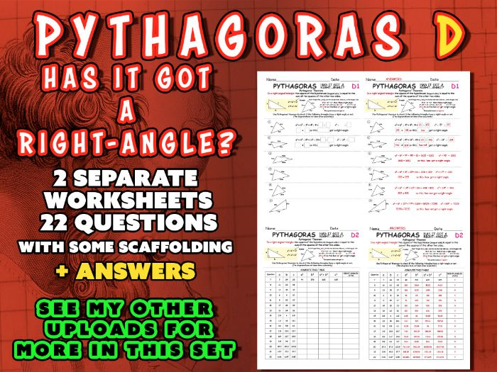 PYTHAGORAS (SET D) -HAS IT GOT A RIGHT-ANGLE? - 2 worksheets 22 questions + ANSWERS