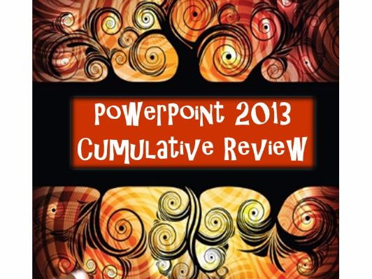 Microsoft PowerPoint 2013 Cumulative Review