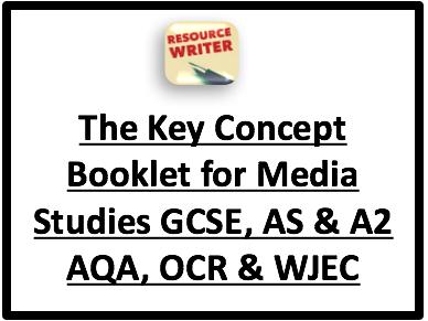 The Key Concept Booklet - For AQA, OCR, WJEC Media Units (GCSE, AS & A2)