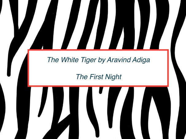 The White Tiger - The First Night