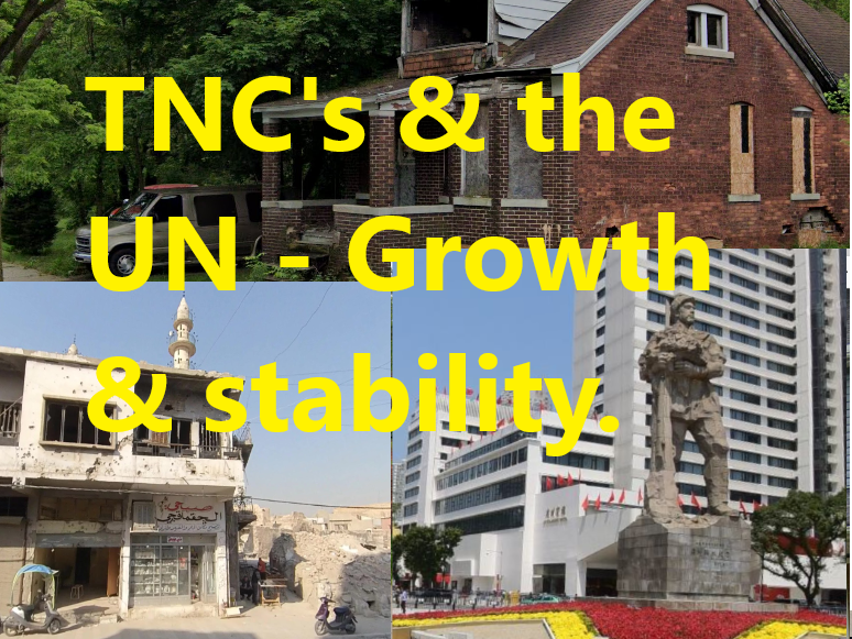 The United Nations & TNC's promote growth and stability across the globe.