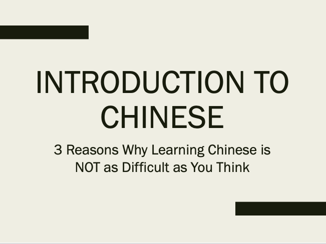 Introduction to Chinese - 3 Reasons Why Learning Chinese is NOT as Difficult as You Think