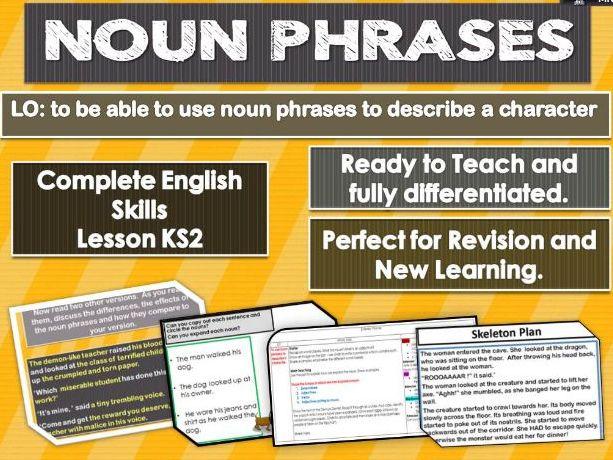 Noun Phrases - Complete skills lesson KS2