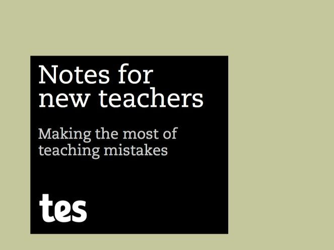 Notes for new teachers - Making the most of teaching mistakes