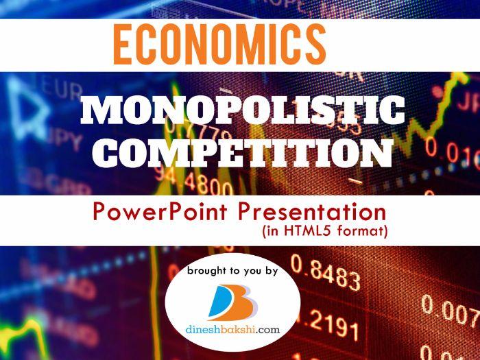 Monopolistic Competition - Presentation (IGCSE/ A Levels/ IB Economics)