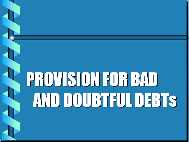 Provision for Bad & Doubtful Debts