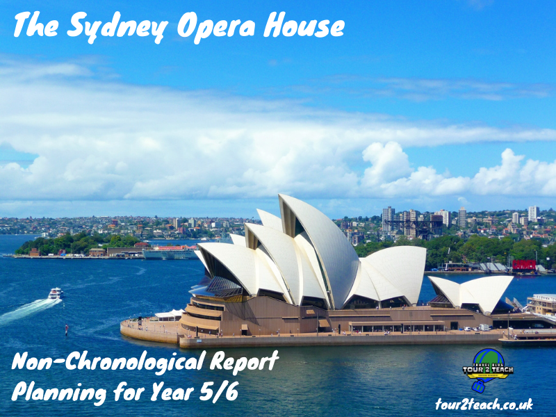 The Sydney Opera House: Non-Chronological Report Planning for Year 5/6