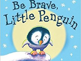 Be Brave Little Penguin Giles Andreae Guy Parker-Rees Reading Comprehension  for Full Book