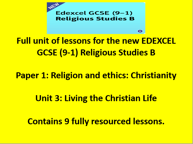 Edexcel GCSE (9-1) Religious Studies B Paper 1 Religion and Ethics Christianity Unit 3 Living the Christian Life